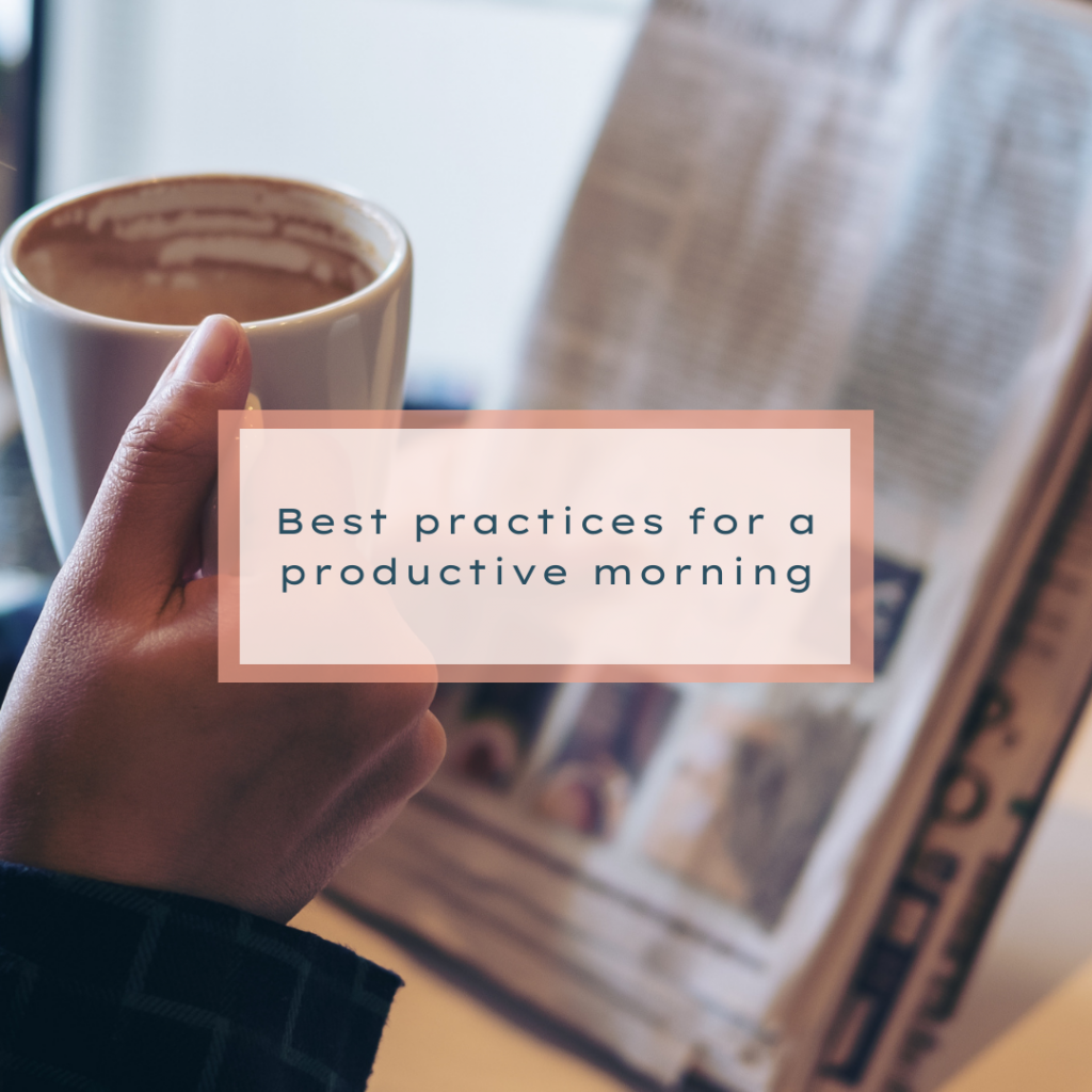 Best Practices For a Productive Morning