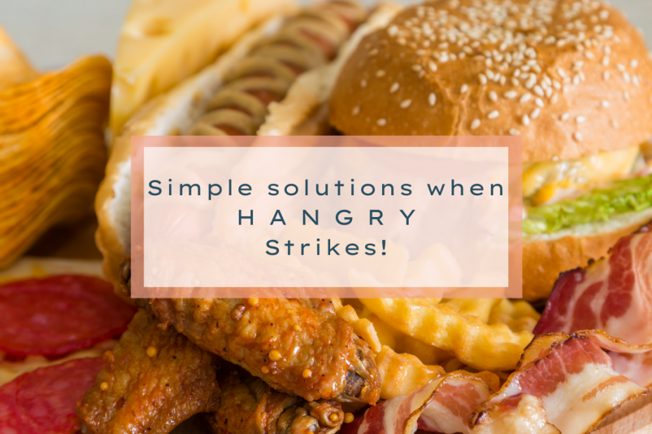Simple solution when HANGRY Strikes!