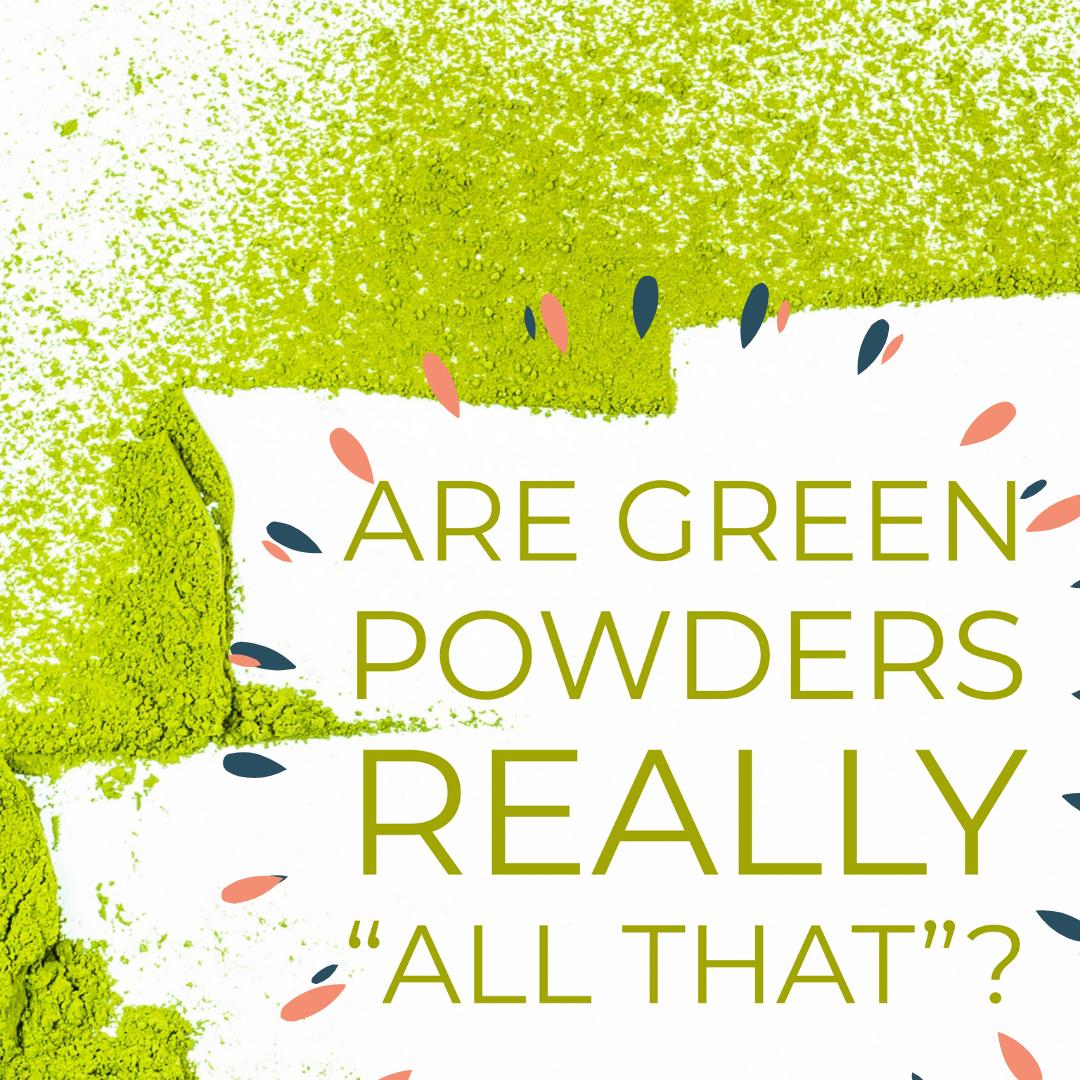 Should you take a greens powder?